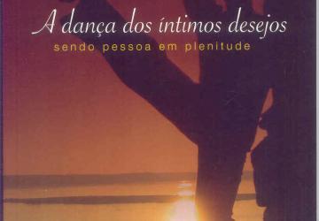A dança dos íntimos desejos. Sendo pessoa em plenitude.