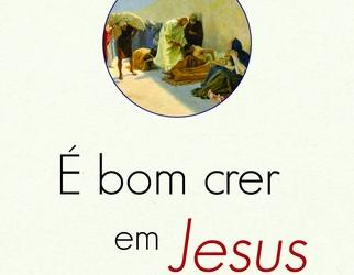 É bom crer em Jesus