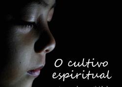 O cultivo espiritual em tempos de conectividade